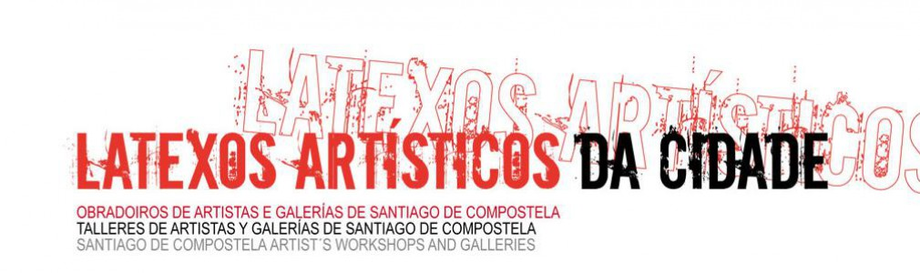 Latexos. Santiago de Compostela artist´s workshops and art galleries