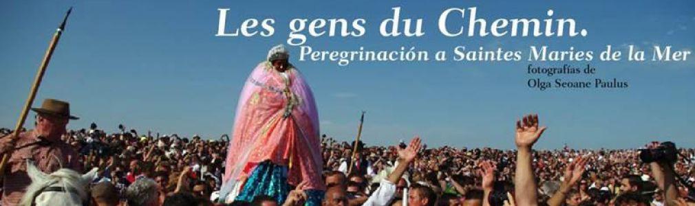 'Les gens du Chemin. Peregrinación a Saintes Maries de la Mer'
