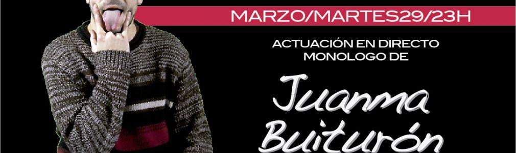 Monólogo de Juanma Buiturón