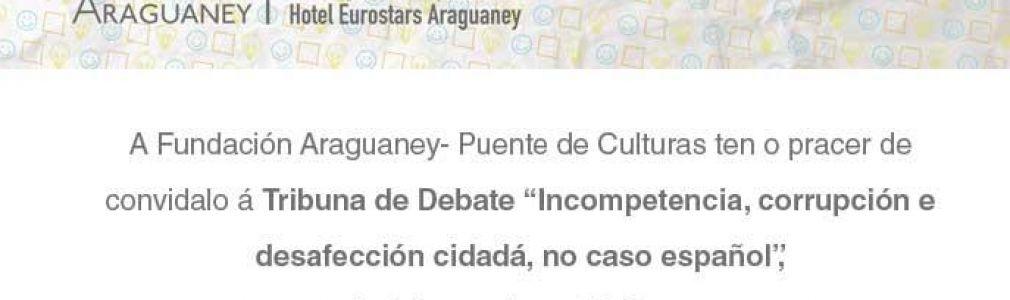 II Tribuna de Debate: 'Incompetencia, corrupción y desafección ciudadana en el caso español'