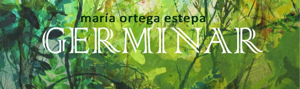 María Ortega Estepa: 'Germinar'