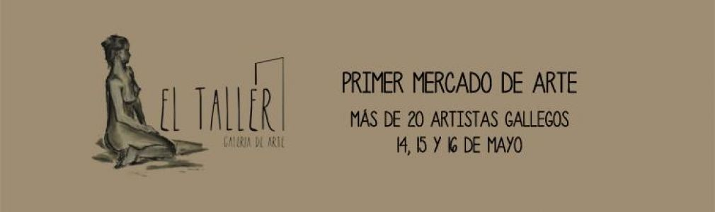 Galería El Taller: I Mercado de Arte