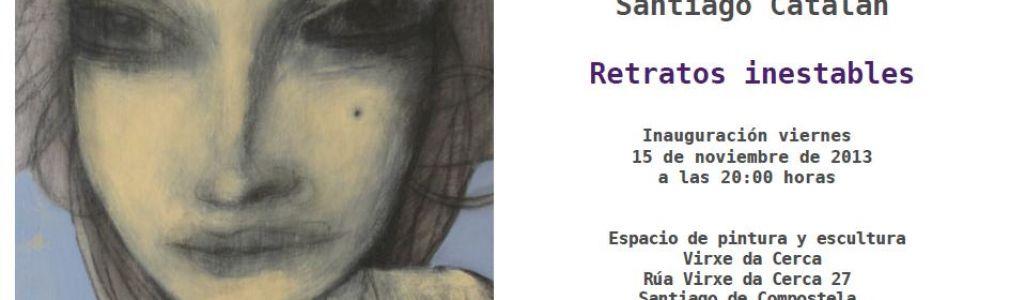 Santiago Catalán: 'Retratos inestables'