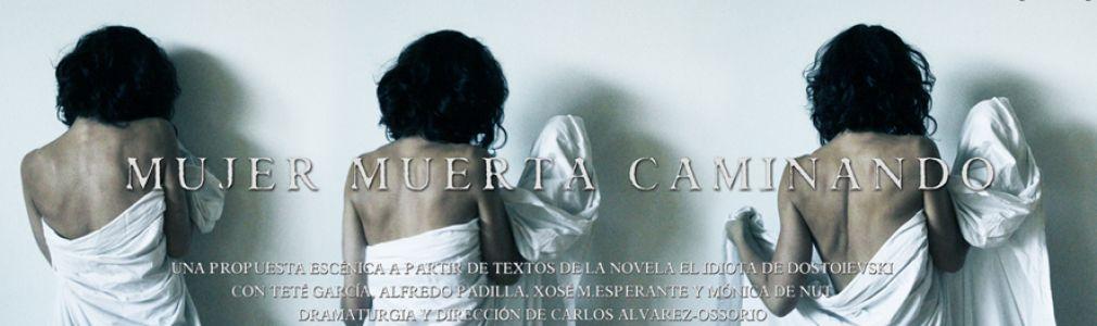 Cámara Negra Teatro: 'Mujer muerta caminando'