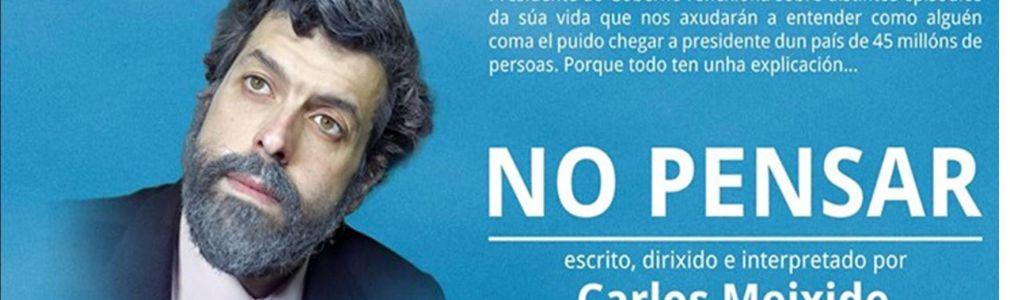 Carlos Meixide: 'No pensar'