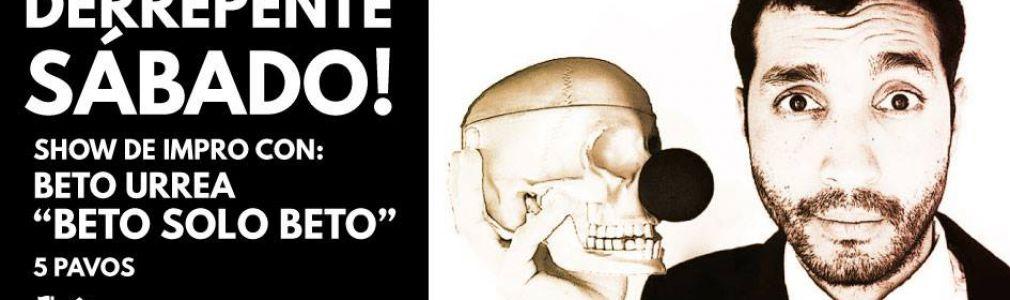 Show de Impro 'Derrepente sábado!' con Beto Urrea