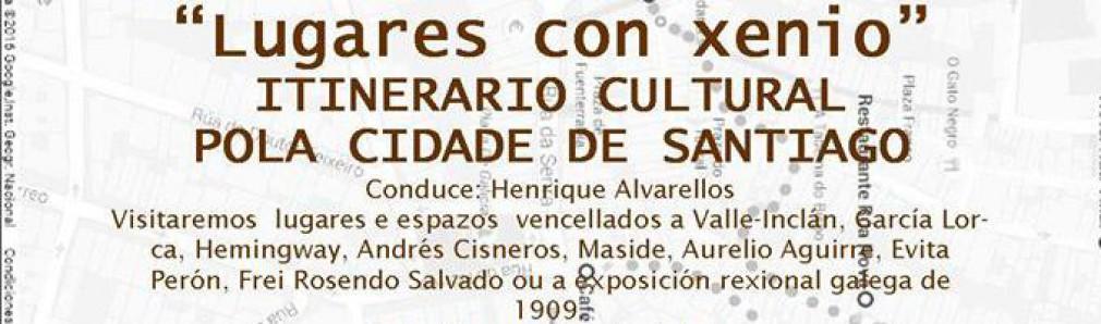 'Lugares con xenio'. Itinerario cultural por la ciudad de Santiago