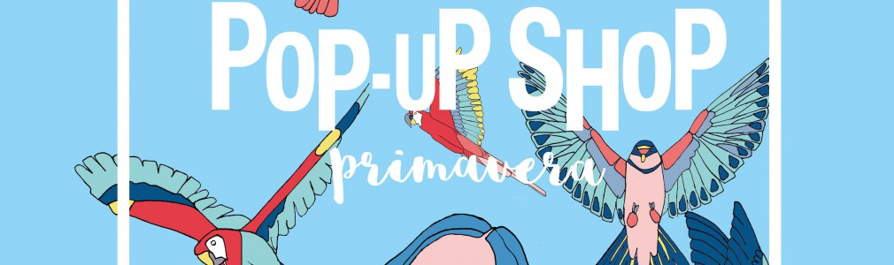 'Pop Up Shop Primavera'