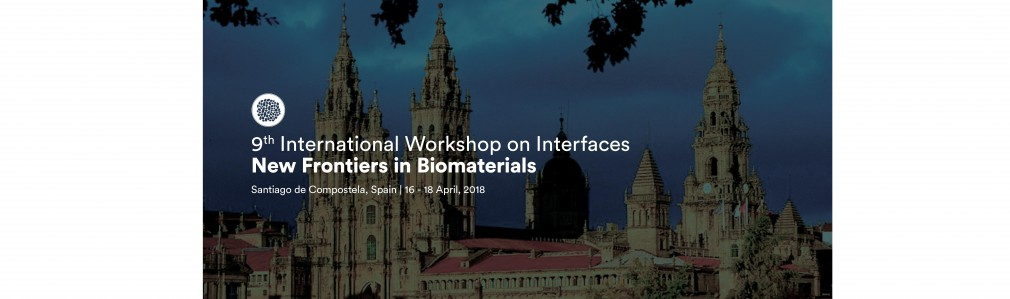9th International Workshop on Interfaces: New Frontiers in Biomaterials