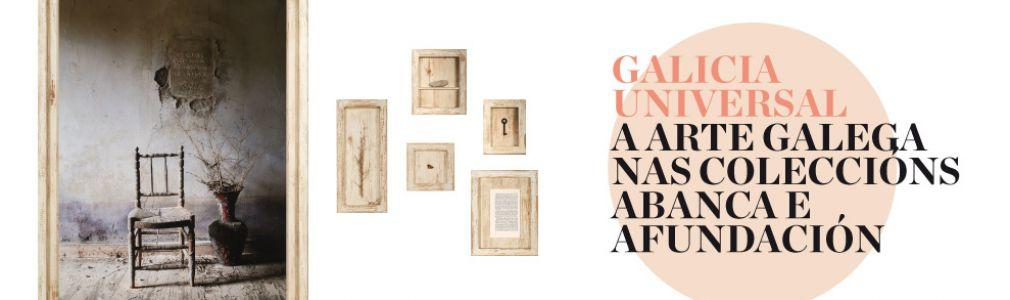 Visitas guiadas a la exposición 'Galicia universal. El arte gallego en las colecciones de ABANCA y Afundación'