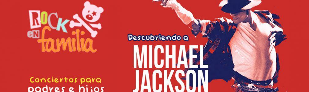 'Descubriendo a Michael Jackson - Rock en familia'
