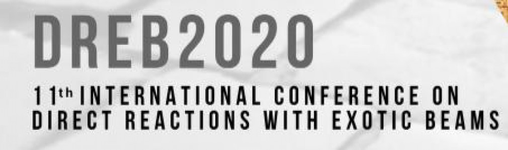 11th international conference on Direct Reactions with Exotic Beams - DREB 2020 [postponed: new date: 27th June - 1st July 2021]