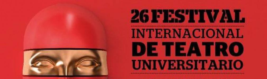 XXVI Festival internacional de Teatro Universitario