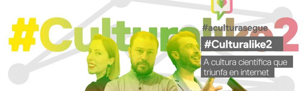 #CULTURALIKE2: A cultura científica que triunfa en internet