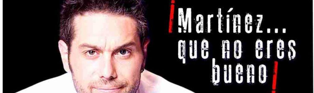 Ciclo 'Falabaratos': 'Martínez... que no eres bueno!' de Dani Martínez