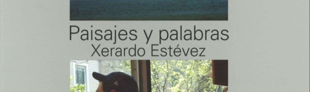 Presentación de libro 'Paisajes y palabras' de Xerardo Estévez