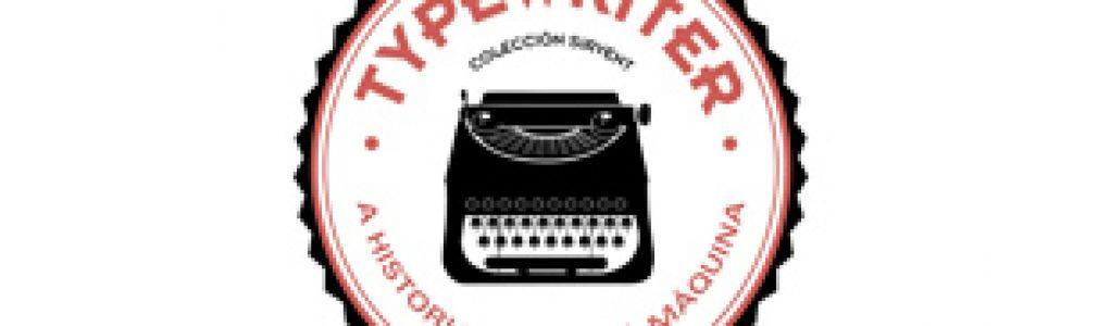'Typewriter. A historia escrita á máquina. Colección Sirvent'