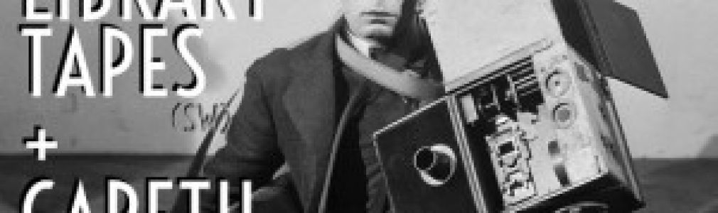 Ciclo 'Placeres ocultos': Library Tapes + Gareth Dickson