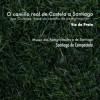 'El camino real de Castilla a Santiago por Ourense'