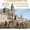 Presentación del libro 'Compostela: una historia entretenida'