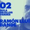 Aula 'Os ollos verdes' con Ramón Lluis Bande