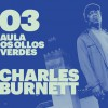 Aula 'Os ollos verdes'. Meeting with Charles Burnett