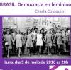 Charla-coloquio: 'Brasil: democracia en femenino'