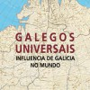 Presentación del libro: 'Galegos universais. Influencia de Galicia no mundo'