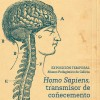 'Homo Sapiens, transmisor de coñecemento. Saberes humanos a través do patrimonio nos Institutos Históricos de Galicia'