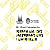 'Semana do patrimonio invisible'