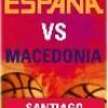 Partido de baloncesto España - Macedonia