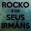 Festival 'Feito a Man 2013':  Rocko e Os Seus Irmáns