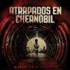 Imagen:Atrapados en Chernóbil