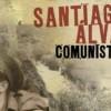 'Santiago Álvarez comunista...'