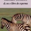 Book Presentation: 'Dz ou o libro do esperma'