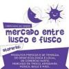 Mercado 'Entre Lusco e Fusco'